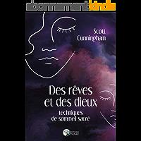 Des rêves et des dieux: Techniques de sommeil sacré