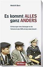 Es kommt alles ganz anders: Erinnerungen eines Zeitzeugen an die Volksmarine der DDR und das Leben danach