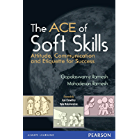 The ACE of Soft Skills: Attitude, Communication and Etiquette for Success