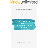 Thoughts Of A Thoughtless Mind: A Collection Of Poems