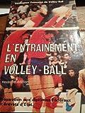 L'Entraînement en volley-ball : Préparation aux diplômes fédéraux et brevets d'État