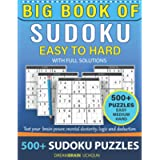 Big book of Sudoku 500+ puzzles with full Solutions – EASY to HARD: 3 levels - EASY, MEDIUM, HARD Sudoku puzzles book
