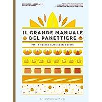 Il grande manuale del panettiere  Pani  brioche e altre bont agrave  dorate