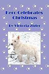 Kero Celebrates Christmas (Kero's World Book 6) Kindle Edition