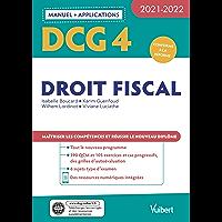 DCG 4 - Droit fiscal : Manuel et Applications 2021-2022: Maîtriser les compétences et réussir le nouveau diplôme…