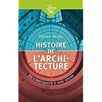 Histoire de l'architecture: De l'Antiquité à nos jours