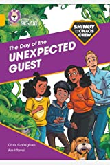 Shinoy and the Chaos Crew: The Day of the Unexpected Guest: Band 09/Gold (Collins Big Cat) Paperback