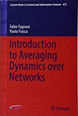Introduction to Averaging Dynamics over Networks (Lecture Notes in Control and Information Sciences)