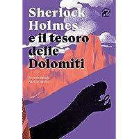 Sherlock Holmes e il tesoro delle Dolomiti