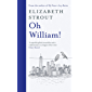 Oh William!: From the author of My Name is Lucy Barton (English Edition)