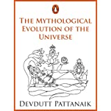 The Mythological Evolution of the Universe: (Penguin Petit)