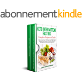 Keto Intermittent Fasting Complete Beginners Guide: 2 Manuscripts for Lose Weight and Stay Healthy thanks to Ketogenic Meals Prep, plus a Reset Diet and ... using Fasting Method (English Edition)
