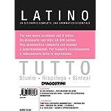 Tutto latino. Un dizionario completo, una grammatica essenziale