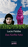 Das fünfte Foto: Lila Zieglers fünfter Fall