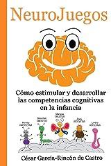 NeuroJuegos: Cómo estimular y desarrollar las competencias cognitivas en la infancia Tapa blanda