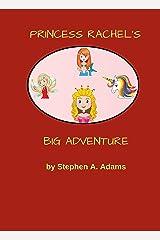 Princess Rachel's Big Adventure Kindle Edition