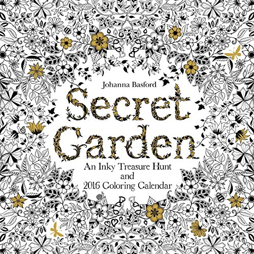 Secret Garden 2016 Wall Calendar: An Ink...
