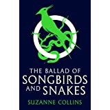 The Ballad of Songbirds and Snakes (the blockbuster, bestselling Hunger Games novel) (A Hunger Games Novel) (The Hunger Games
