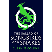 The Ballad of Songbirds and Snakes (the blockbuster, bestselling Hunger Games novel) (A Hunger Games Novel) (The Hunger…