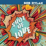 Bob Dylan: Shot of Love (Audio CD)