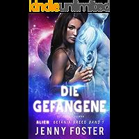 Die Gefangene: Sci-Fi Liebesroman (Betania Breed 1)