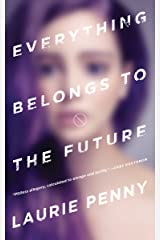 Everything Belongs to the Future Kindle Edition