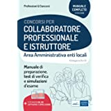 Collaboratore professionale e istruttore. Area amministrativa degli enti locali. Manuale, test di verifica e simulazioni dell