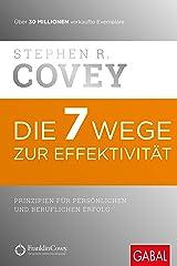 Die 7 Wege zur Effektivität: Prinzipien für persönlichen und beruflichen Erfolg (Dein Erfolg) Gebundene Ausgabe