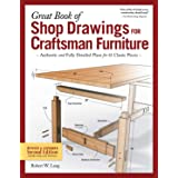 Great Book of Shop Drawings for Craftsman Furniture, Revised & Expanded Second Edition: Authentic and Fully Detailed Plans fo