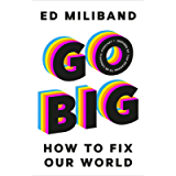 GO BIG: How To Fix Our World