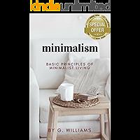 Minimalism: Basic Principles of Minimalist Living