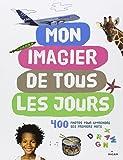 Mon imagier de tous les jours : 400 photos pour apprendre ses premiers mots - pédagogie Montessori