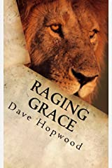 Raging Grace: Christian ramblings from a chaotic mind Paperback