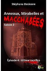 Anneaux, mirabelles et macchabées Saison 2 : épisode 4: Ultime sacrifice Format Kindle