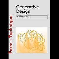 Generative Design (Form + Technique) (English Edition)