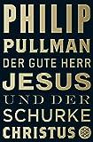 Der gute Herr Jesus und der Schurke Christus: Roman