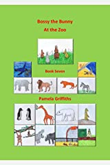 Bossy the Bunny at the Zoo Kindle Edition