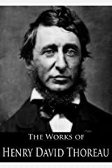The Complete Works of Henry David Thoreau: Canoeing in the Wilderness, Walden, Walking, Civil Disobedience and More Kindle Edition