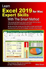 Learn Excel 2019 for Mac Expert Skills with The Smart Method: Tutorial teaching Advanced Techniques Paperback