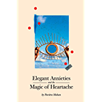 Elegant Anxieties and the Magic of Heartache