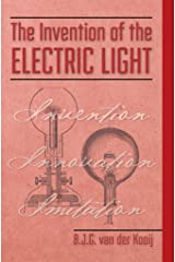The invention of the electric light (Invention Series Book 4) Kindle Edition