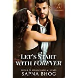 Let's Start with Forever: An Indian Billionaire second chance romance (Sehgal Family & Friends Book 2)