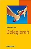 Delegieren: TaschenGuide (Haufe TaschenGuide 390)