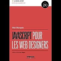 JavaScript pour les web designers: A book apart n°20