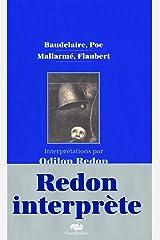 Baudelaire, Poe, Mallarmé, Flaubert : Interprétations par Odilon Redon Relié
