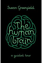 The Human Brain: A Guided Tour (SCIENCE MASTERS) Kindle Edition