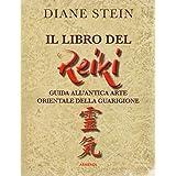 Il libro del reiki. I principi e le applicazioni pratiche dell'antico metodo di guarigione orientale