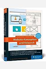 Website-Konzeption und Relaunch: Planung, Optimierung, Usability. Das Handbuch für die Praxis Gebundene Ausgabe