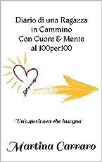 Diario di una Ragazza in Cammino Con Cuore & Mente al 100per100: Un'esperienza che insegna