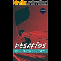 DESAFÍOS : EL SECRETO DEL ÉXITO (Spanish Edition)